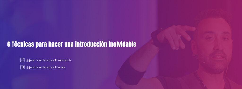 6 Técnicas para hacer una introducción inolvidable