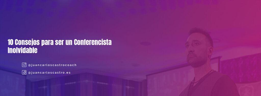 10 Consejos para ser un conferencista inolvidable