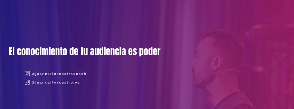 El conocimiento de tu audiencia es poder